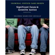 Significant Cases in Juvenile...,Hemmens, Craig; Steiner,...,9780199958412