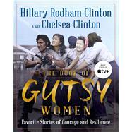 The Book of Gutsy Women,Clinton, Hillary Rodham;...,9781501178412