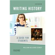 Writing History A Guide for...,Storey, William Kelleher,9780190078416