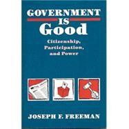 Government Is Good :...,Freeman, Joseph F.,9780826208422