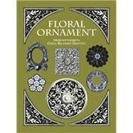 Floral Ornament by Grafton, Carol Belanger, 9780486298429