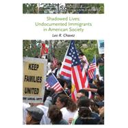 Shadowed Lives Undocumented...,Chavez, Leo R.,9781133588450