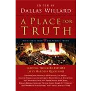 A Place for Truth: Leading Thinkers Explore Life's Hardest Questions by Willard, Dallas; Cho, Daniel; Park, Sarah, 9780830838455