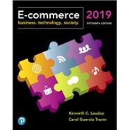 E-Commerce 2019 Business, Technology and Society by Laudon, Kenneth C.; Traver, Carol Guercio, 9780134998459