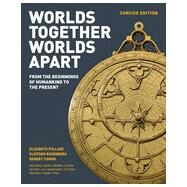 Worlds Together, Worlds Apart A History of the World: From the Beginnings of Humankind to the Present by Pollard, Elizabeth; Rosenberg, Clifford; Tignor, Robert; Karras, Alan, 9780393918465