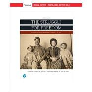 The Struggle for Freedom, Volume 1: To 1877 by The Struggle for Freedom, Volume 1: To 1877Clayborne Carson / Emma J. Lapsansky-Werner / Gary B. Nash, 9780134828466
