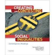 Creating and Contesting Social Inequalities Contemporary Readings by Froyum, Carissa M.; Bloch, Katrina; Taylor, Tiffany, 9780190238469