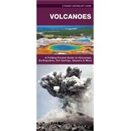 Volcanoes A Waterproof Pocket Guide to the Types of Volcanoes, Flows & Rocks Formed by Kavanagh, James; Leung, Raymond, 9781583558478