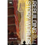 Rebuilding Story Worlds by Baetens, Jan, 9781978808478
