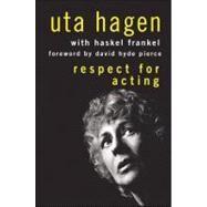 Respect for Acting,Hagen, Uta; Frankel, Haskel;...,9780470228487