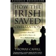 How the Irish Saved...,CAHILL, THOMAS,9780385418492