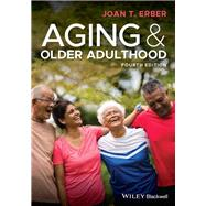 Aging and Older Adulthood,Erber, Joan T.,9781119438496