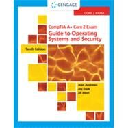CompTIA A+ Core 2 Exam Guide to Operating Systems and Security by Andrews, Jean; Dark, Joy; West, Jill, 9780357108505