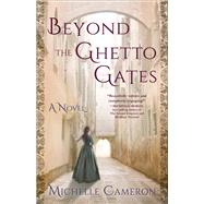 Beyond the Ghettogates by Cameron, Michelle, 9781631528507