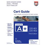 CompTIA A+ 220-801 and 220-802 Cert Guide by Soper, Mark Edward; Prowse, David L.; Mueller, Scott, 9780789748508