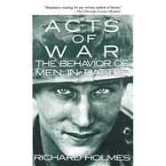 Acts Of War A Novel of Police Terror by Holmes, Richard, 9780029148518