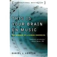 This Is Your Brain on Music : The Science of a Human Obsession by Levitin, Daniel J., 9780452288522