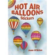 Hot Air Balloons Stickers,O'Brien, Joan,9780486448558