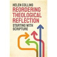 Reordering Theological Reflection by Collins, Helen, 9780334058564
