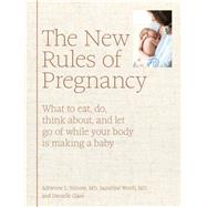 The New Rules of Pregnancy by Simone, Adrienne L., M.D.; Worth, Jaqueline; Claro, Danielle, 9781579658571