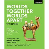 Worlds Together, Worlds Apart with Sources Concise by Pollard, Elizabeth; Rosenberg, Clifford; Tignor, Robert, 9780393668575