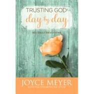 Trusting God Day by Day 365 Daily Devotions by Meyer, Joyce, 9780446538589