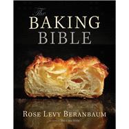 The Baking Bible by Beranbaum, Rose Levy; Fink, Ben, 9781118338612