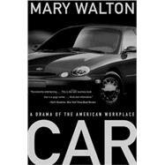 Car : A Drama of the American...,Walton, Mary,9780393318616