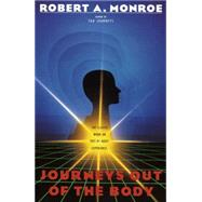 Journeys Out of the Body The...,MONROE, ROBERT A.,9780385008617