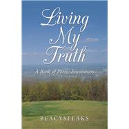 Living My Truth by BeacySpeaks, 9781796078619