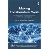 Making Collaboratives Work by Chandler, Susan Meyers, 9781138498624
