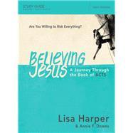Believing Jesus by Harper, Lisa; Downs, Annie F., 9780718038625