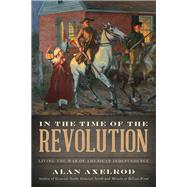 In the Time of the Revolution by Axelrod, Alan, 9781493038633