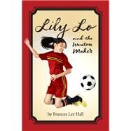 Lily Lo and the Wonton Maker by Hall, Frances Lee, 9781947848641