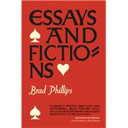 Essays and Fictions by Phillips, Brad, 9780999218648