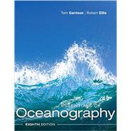 Essentials of Oceanography,Garrison, Tom S.; Ellis,...,9781337098649