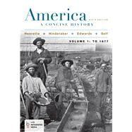 America: A Concise History, Volume 1 by Henretta, James A.; Edwards, Rebecca; Self, Robert O.; Hinderaker, Eric, 9781457648656