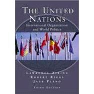 The United Nations International Organization and World Politics by Ziring, Lawrence; Riggs, Robert E.; Plano, Jack A., 9780155078659