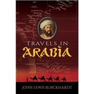 Travels in Arabia by Burckhardt, John Lewis, 9780486838663