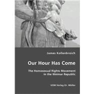 Our Hour Has Come,Kollenbroich, James,9783836418669