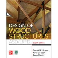 Design of Wood Structures- ASD/LRFD, Eighth Edition by Breyer, Donald; Cobeen, Kelly, 9781260128673