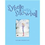Sybelle and the Snowball by Priestley, Fatima, 9781796018677