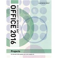 Illustrated Microsoft® Office 2016 Projects, 1st Edition by Cram, Carol M, 9781305878686