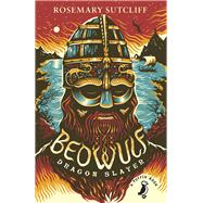 Beowulf, Dragon Slayer,Sutcliff, Rosemary,9780141368696