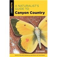 A Naturalist's Guide to Canyon Country by Williams, David; Brown, Gloria, 9781493048700