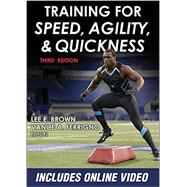 Training for Speed, Agility, and Quickness by Brown, Lee E.; Ferrigno, Vance A., 9781450468701