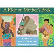 A Ride on Mother's Back: A...,Bernhard, Emery,9780152008703