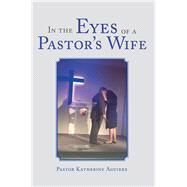 In the Eyes of a Pastor's Wife by Aguirre, Katherine, 9781796018707