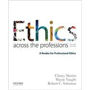 Ethics Across the Professions...,Martin, Clancy; Vaught,...,9780190298708