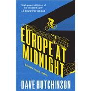 Europe at Midnight by Hutchinson, Dave, 9781781088708